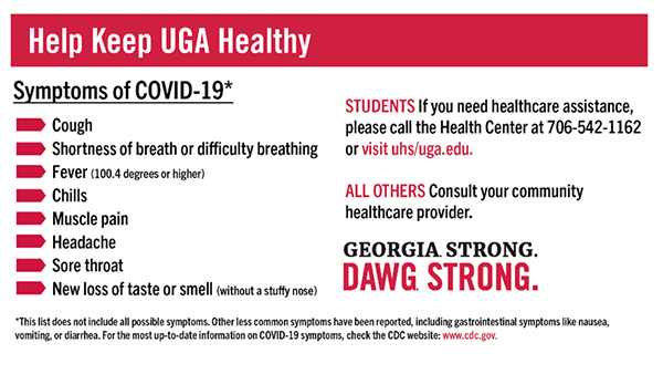 COVID-19 symptoms: cough, shortness of breath or difficulty breathing, fever of 100.4 degrees or higher, chills, muscle pain, headache, sore throat, new loss of taste or smell without stuffy nose. This list does not include all possible symptoms. Other less common symptoms have been reported, including gastrointestinal symptoms like nausea, vomiting, or diarrhea.